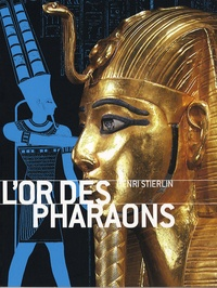Henri Stierlin - L'or des pharaons.