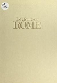 Henri Stierlin - Le monde de Rome.