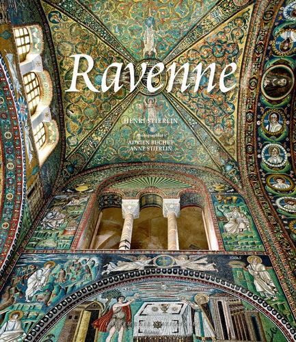 Henri Stierlin - Ravenne - Capitale de l'Empire romain d'Occident.