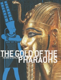 Henri Stierlin - The gold of the pharaohs.