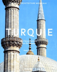 Henri Stierlin - Turquie - Des Seldjoukides aux Ottomans.