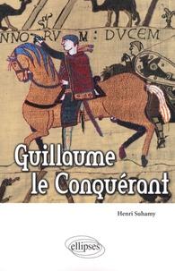 Henri Suhamy - Guillaume le Conquérant.