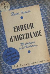 Henri Suquet et D. Chantereau - Erreur d'aiguillage.