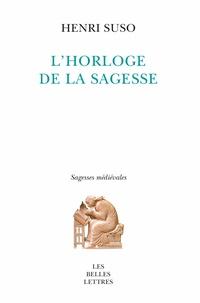 Henri Suso - L'horloge de la sagesse.