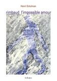 Henri Sztulman - Arthur Rimbaud, l'impossible amour - Lecture.