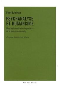 Henri Sztulman - Psychanalyse et Humanisme - Manifeste contre les impostures de la pensée dominante.