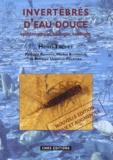 Henri Tachet - Invertébrés d'eau douce - Systématique, biologie, écologie.