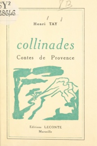 Henri Tay - Collinades - Contes de Provence.