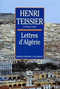 Henri Teissier - Lettres d'Algérie.