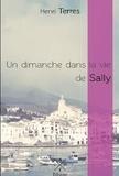 Henri Terres - Un dimanche dans la vie de Sally.