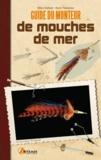 Henri Testanier et Albin Dallest - Guide du monteur de mouches de mer.
