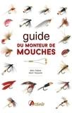 Henri Testanier et Albin Dallest - Guide du monteur de mouches.