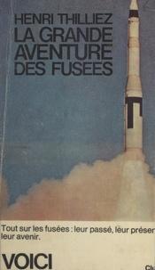 Henri Thilliez - La grande aventure des fusées.