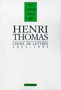Henri Thomas - Choix de lettres 1923-1993.