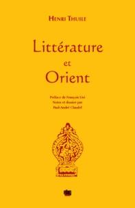 Henri Thuile - Littérature et Orient.