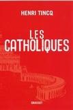 Henri Tincq - Les catholiques.