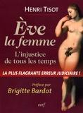 Henri Tisot - Eve, la femme - L'injustice de tous les temps, La plus flagrante erreur judiciaire.