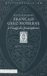 Henri Tonnet - Dictionnaire francais-grec moderne à l'usage des francophones.