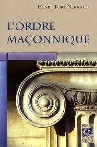 Henri Tort-Nouguès - L'ordre maçonnique.