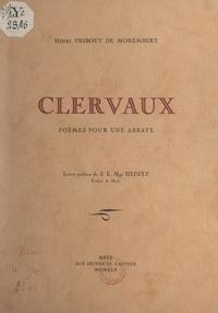 Henri Tribout de Morembert et Joseph Heintz - Clervaux - Poèmes pour une abbaye.