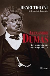 Henri Troyat - Alexandre Dumas.
