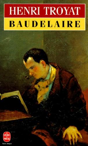 Henri Troyat - Baudelaire.