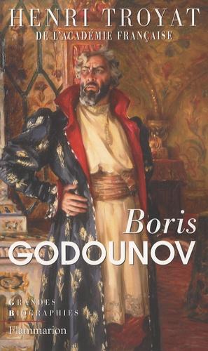 Henri Troyat - De Boris Godounov à Michel Romanov.