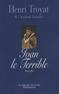 Henri Troyat - Ivan le terrible.