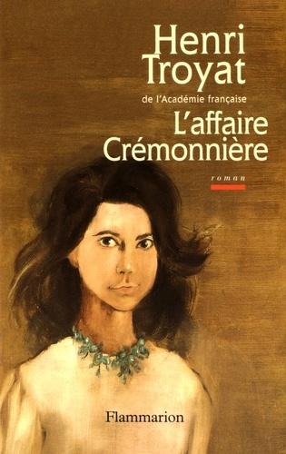 Henri Troyat - L'affaire Crémonnière.