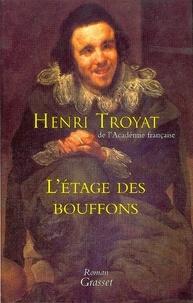 Henri Troyat - L'étage des bouffons.