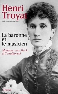 Henri Troyat - La baronne et le musicien.