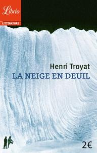 Henri Troyat - La neige en deuil.