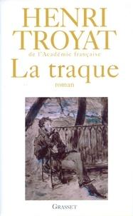 Henri Troyat - La traque.