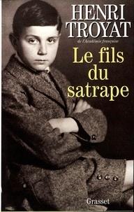 Henri Troyat - Le fils du satrape.