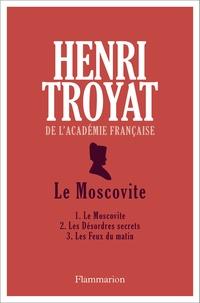 Henri Troyat - Le moscovite.