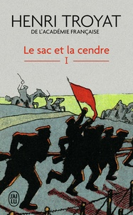 Henri Troyat - Le sac et la cendre Tome 1 : .