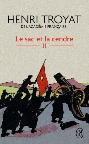 Henri Troyat - Le sac et la cendre Tome 2 : .