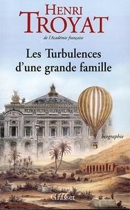 Henri Troyat - Les turbulences d'une grande famille.