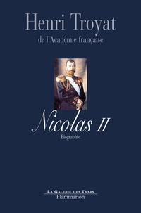 Henri Troyat - Nicolas II - Le dernier tsar.