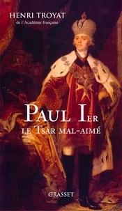 Henri Troyat - Paul 1er, le tsar mal-aimé.