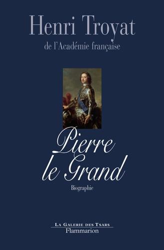 Henri Troyat - Pierre le Grand.