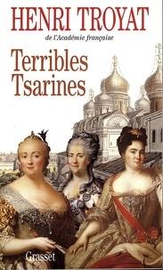 Henri Troyat - Terribles tsarines.