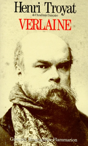 Henri Troyat - Verlaine.
