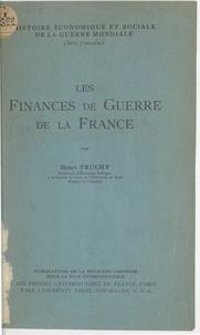 Henri Truchy et  Dotation Carnegie pour la paix - Les finances de guerre de la France.