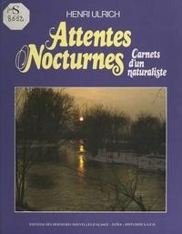 Henri Ulrich et Roland Escolin - Attentes nocturnes - Carnets d'un naturaliste.