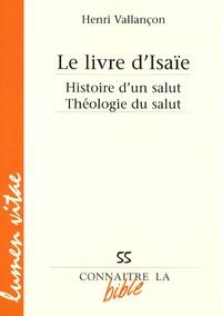 Henri Vallançon - Le livre d'Isaïe - Histoire d'un salut, théologie du salut.
