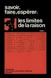 Henri VanCamp - Savoir, faire, espérer: Les limites de la raison.