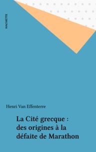 Henri Van Effenterre - La Cité grecque : des origines à la défaite de Marathon.