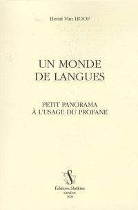 Henri Van Hoof - Le monde des langues - Petit panorama à l'usage du profane.