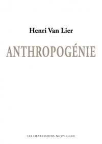 Henri Van Lier - Anthropogénie.